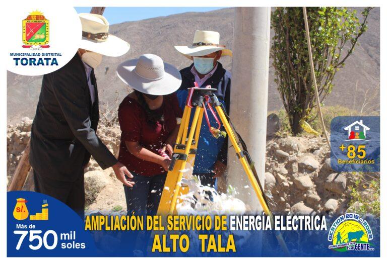 MUNICIPALIDAD DE TORATA INICIA PROYECTO PARA AMPLIAR EL SERVICIO DE ENERGIA ELECTRICA EN ALTO TALA